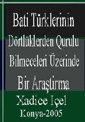 Bati Türklerinin Dörtlüklerden Qurulu Bilmeceleri Üzerinde Bir Araştirma