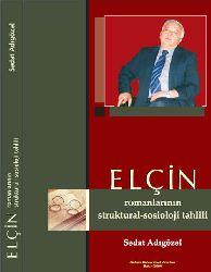 Elçin RUmanlarının Struktural Sosioloji Təhlili - Sədat Adıgözəl