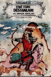 Eski Türk Destanları Ve Orxun Anıtları - Yurdanur Oy
