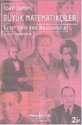Büyük Matematikçiler-(Eulerden Von Neumanna)-Ioan James-Cumhur Öztürk-2002-623s
