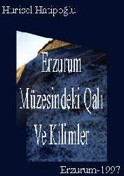 Erzurum Müzesindeki Halı Ve Kilimler Hurisel Hatipoğlu