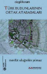 Türk Budunlarının Ortak Atababaları - Mevlüt Uluğtekin Yılmaz