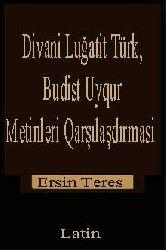 Divani Luğatit Türk, Budist Uyqur Metinleri Qarşılaşdırmasi