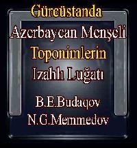 Gürcüstanda Azerbaycan Menşeli Toponimlərin Izahlı Luğeti - B. Budaqov - Q.eybullayev