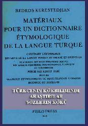 Petros Kirişçiyan Türkcenin Kökbiliminde Araştirilar Sözlerin Kökü MATERIAUX POUR UN DICTIONNNAIRE ETYMOLOGIQUE DE LA LANGUE TURQUE