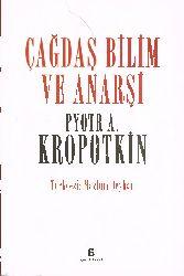 Çağdash Bilim Ve Anarşi-Pyotr A.Kropotkin-Mezlum Beyxan-2018-516s